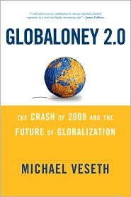 Globaloney 2.0: The Crash of 2008 and the Future of Globalization - Michael Veseth