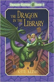The Dragon in the Library (Dragon Keepers Series #3) - Kate Klimo, John Shroades (Illustrator)