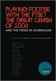 Playing Footsie With The Ftse? The Great Crash Of 2008 - John Mair (Editor)