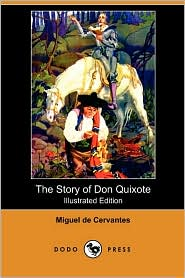 The Story of Don Quixote (Illustrated Edition) (Dodo Press)