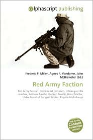 Red Army Faction - Frederic P. Miller, Agnes F. Vandome, John McBrewster
