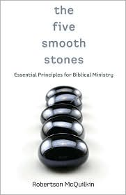 The Five Smooth Stones: Essential Principles for Biblical Ministry - Robertson McQuilken