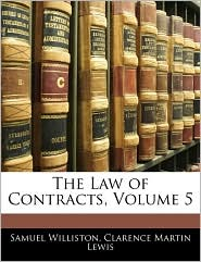 The Law Of Contracts, Volume 5 - Samuel Williston, Clarence Martin Lewis
