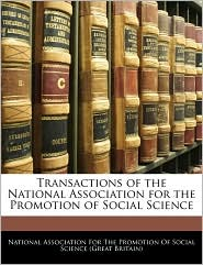 Transactions Of The National Association For The Promotion Of Social Science - National Association For The Promotion O