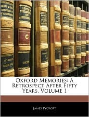 Oxford Memories: A Retrospect After Fifty Years, Volume 1