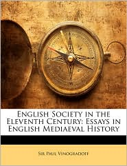 English Society In The Eleventh Century - Paul Vinogradoff