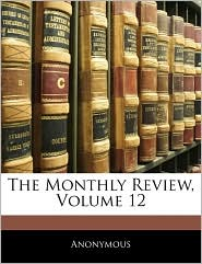 The Monthly Review, Volume 12 - Anonymous