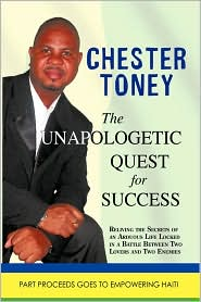 The Unapologetic Quest For Success - Chester Toney