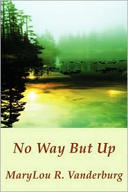 No Way But Up - Marylou R. Vanderburg