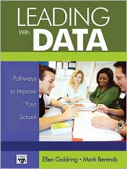 Leading With Data - Ellen B. Goldring, Mark A. Berends