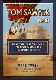 Tom Sawyer Box Set: The Adventures of Tom Sawyer, Tom Sawyer Abroad and Tom Sawyer Detective - Mark Twain, Read by Grover Gardner