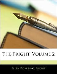 The Fright, Volume 2 - Ellen Pickering, Fright