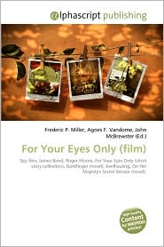 For Your Eyes Only (Film) - Frederic P. Miller, Agnes F. Vandome, John McBrewster