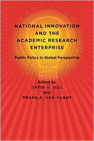 National Innovation and the Academic Research Enterprise: Public Policy in Global Perspective - David D. Dill (Editor), Frans A. van Vught (Editor)