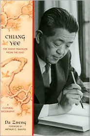 Chiang Yee: The Silent Traveller from the East - A Cultural Biography - Da Zheng, Foreword by Arthur C. Danto