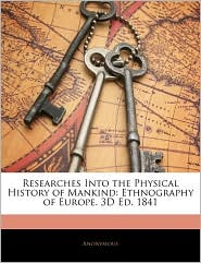 Researches Into The Physical History Of Mankind - Anonymous