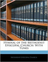 Hymnal Of The Methodist Episcopal Church - Methodist Episcopal Church