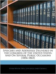 Speeches And Addresses Delivered In The Congress Of The United States - Henry Winter Davis, John Angel James Creswell