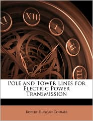 Pole And Tower Lines For Electric Power Transmission - Robert Duncan Coombs