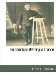 An American Battery In France - Ernest E. Labranche