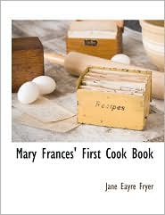 Mary Frances' First Cook Book - Jane Eayre Fryer