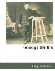 Germany In War Time - Mary Ethel Mcauley