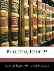 Bulletin, Issue 93 - United States National Museum