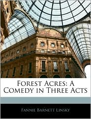 Forest Acres: A Comedy in Three Acts