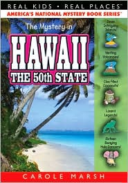 Mystery in Hawaii: Our 50th State (Real Kids Real Places Series, Volume 31) - Carole Marsh