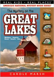 Mystery on the Great Lakes: Haunted Lighthouses, Ghost Ships, Giant Sanddunes (Real Kids Real Places Series, Volume 34) - Carole Marsh
