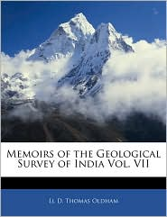 Memoirs Of The Geological Survey Of India Vol. Vii - Ll D. Thomas Oldham