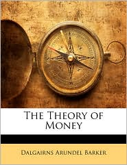 The Theory of Money - Dalgairns Arundel Barker