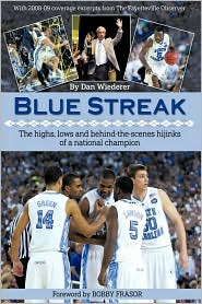 Blue Streak: The Highs, Lows and Behind the Scenes Hijinks of a National Champion - Dan Wiederer