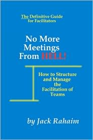 No More Meetings From Hell - Jack Rahaim