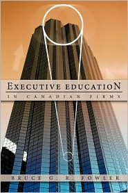 Executive Education in Canadian Firms: A Doctoral Dissertation