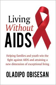 Living Without Aids - Oladipo Obisesan