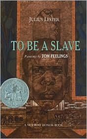 To Be a Slave - Julius Lester, Tom Feelings (Illustrator)