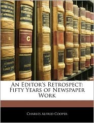 An Editor's Retrospect - Charles Alfred Cooper