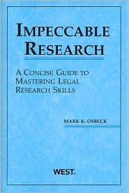 Impeccable Research, A Concise Guide to Mastering Legal Research Skills - Mark K. Osbeck