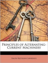 Principles Of Alternating-Current Machinery - Ralph Restieaux Lawrence