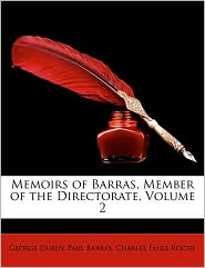 Memoirs Of Barras, Member Of The Directorate, Volume 2 - George Duruy, Paul Barras, Charles Mile Roche