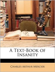 A Text-Book Of Insanity - Charles Arthur Mercier