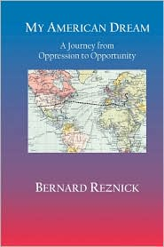 My American Dream - Bernard Reznick