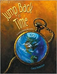 Jump Back in Time: A Living History Resource - Carol Peterson