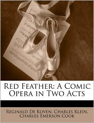 Red Feather - Reginald De Koven, Charles Klein, Charles Emerson Cook
