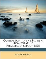 Companion To The British Homaeopathic PharmacopIa Of 1876 - Keene And Ashwell