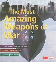 The Most Amazing Weapons of War - Martin Dougherty