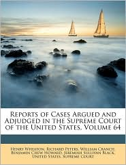 Reports Of Cases Argued And Adjudged In The Supreme Court Of The United States, Volume 64 - United States. Supreme Court, Richard Peters, Created by States Supr United States Supreme Court