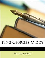 King George's Middy - William Gilbert