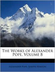 The Works of Alexander Pope, Volume 8